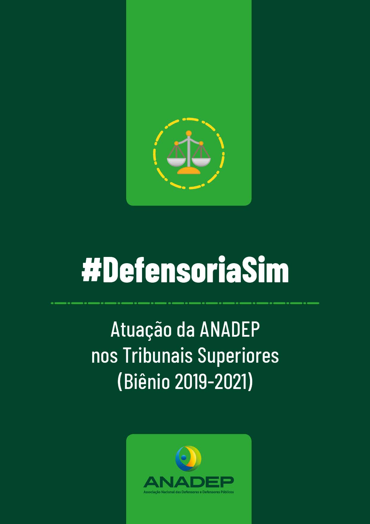 Balanço jurídico: Atuação da ANADEP nos Tribunais Superiores (Biênio 2019-2021)